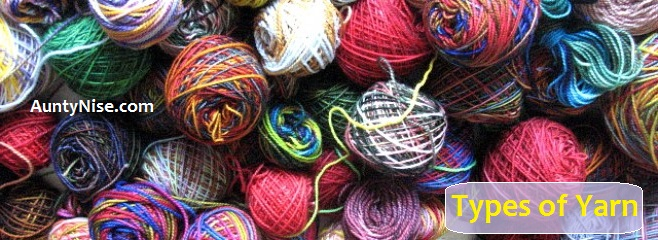 Types Of Yarn - AuntyNise.com